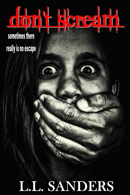 Don't Scream by L.L. Sanders