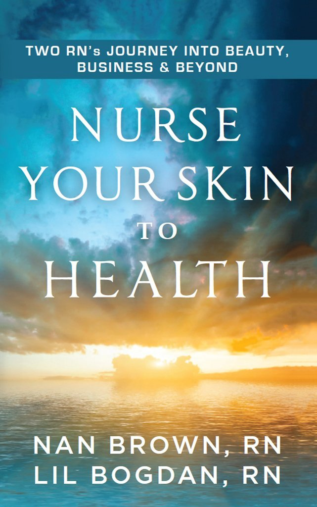 Nurse Your Skin to Health by Nan Brown and Lil Bogdan