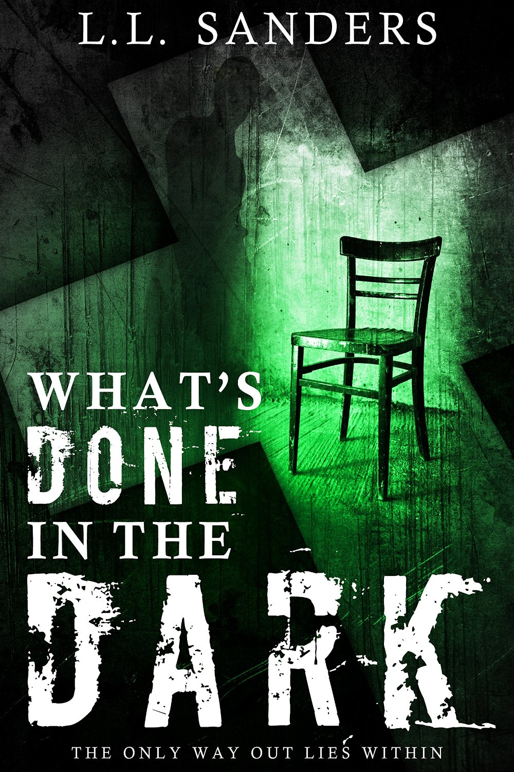 What's Done In The Dark by L.L. Sanders