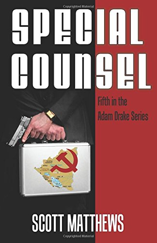 Special Counsel by Scott Matthews (Adam Drake Series, Book 5)