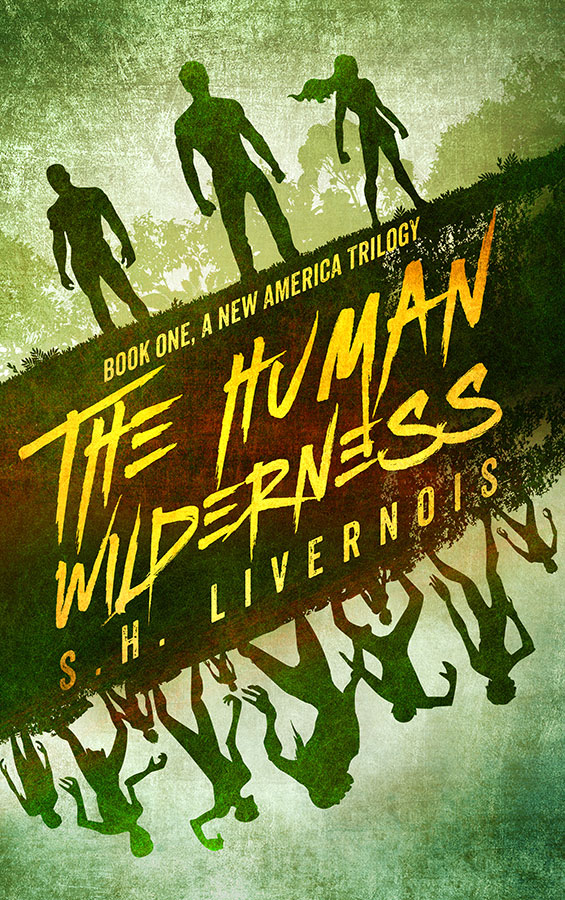 The Human Wilderness by S.H. Livernois