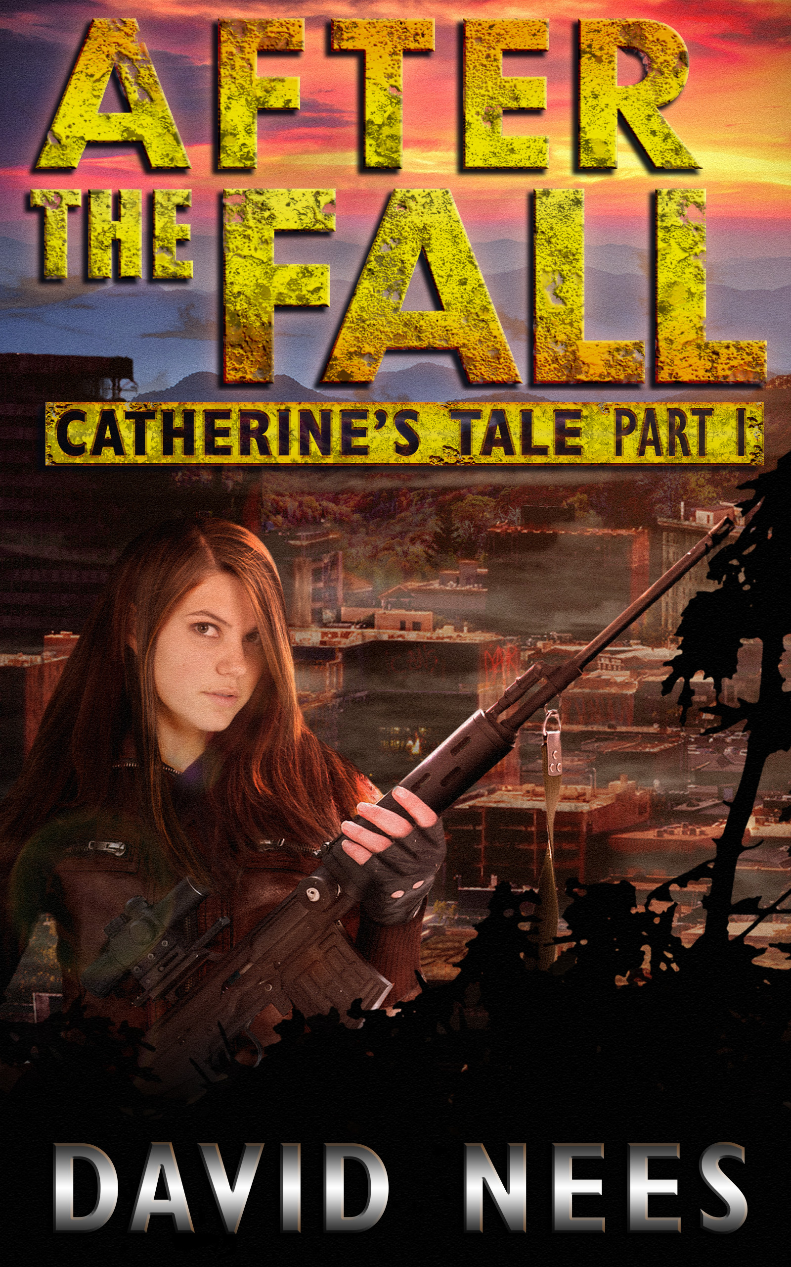 After the Fall: Catherine's Tale Parts 1 & 2 by David Nees