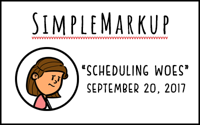 SimpleMarkup – Scheduling Woes