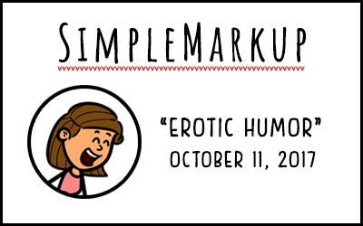 SimpleMarkup #5 – Erotic Humor