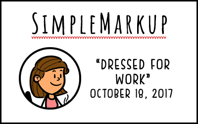 SimpleMarkup #6 – Dressed For Work