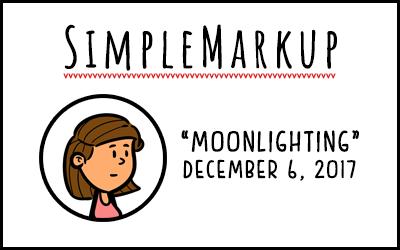 SimpleMarkup #13 – Moonlighting