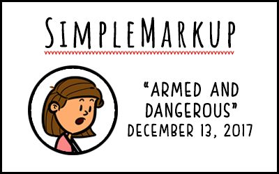 SimpleMarkup #14 – Armed and Dangerous