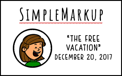 SimpleMarkup #15 – The Free Vacation