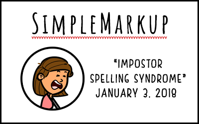 SimpleMarkup #17 – Impostor Spelling Syndrome PLUS Giveaway