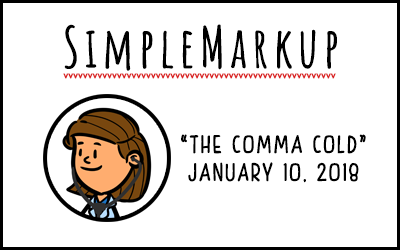 SimpleMarkup #18 – The Comma Cold