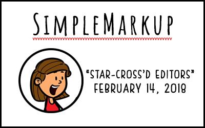 SimpleMarkup #23 – Star-Cross'd Editors