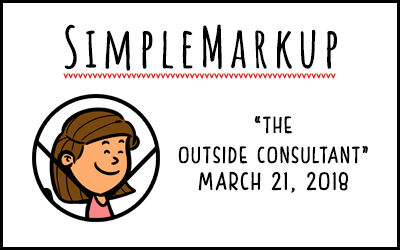 SimpleMarkup #28 – The Outside Consultant
