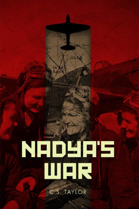 Nadya's War by C.S. Taylor
