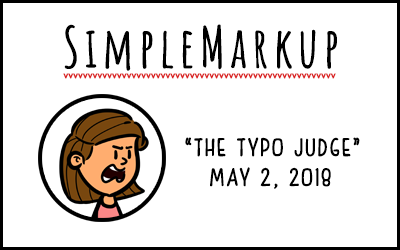 SimpleMarkup #34 – The Typo Judge