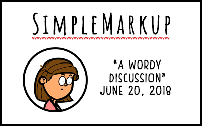 SimpleMarkup #41 – A Wordy Discussion