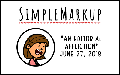 SimpleMarkup #42 – An Editorial Affliction