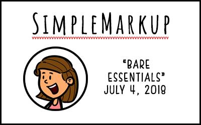 SimpleMarkup #43 – Bare Essentials