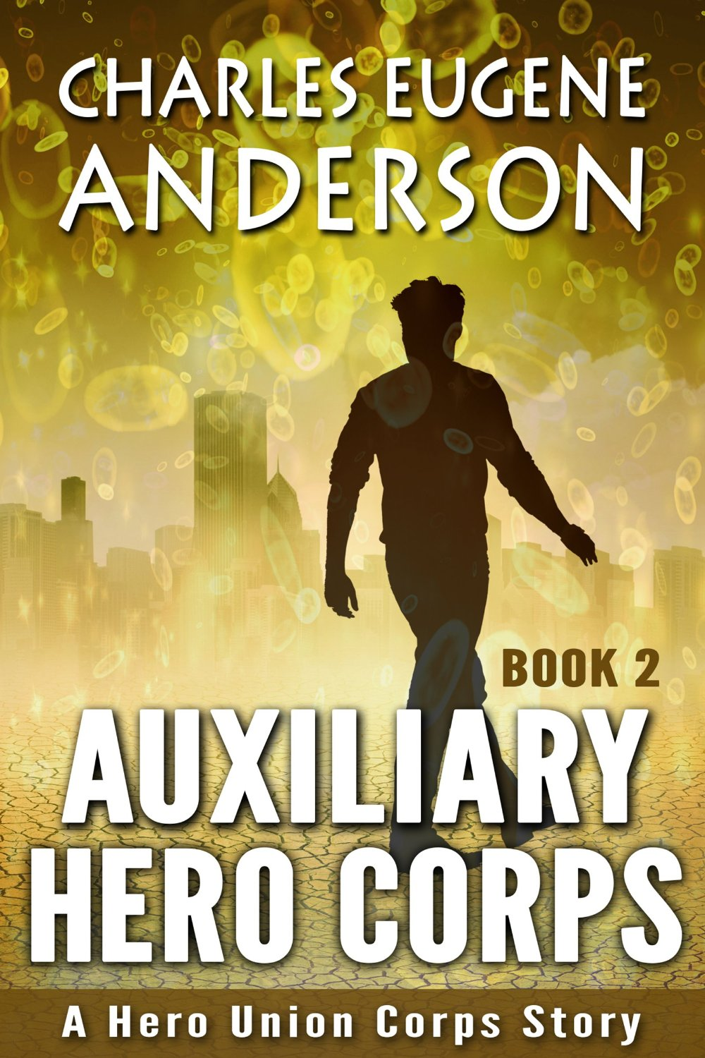 Auxiliary Hero Corps Book 2 by Charles Eugene Anderson