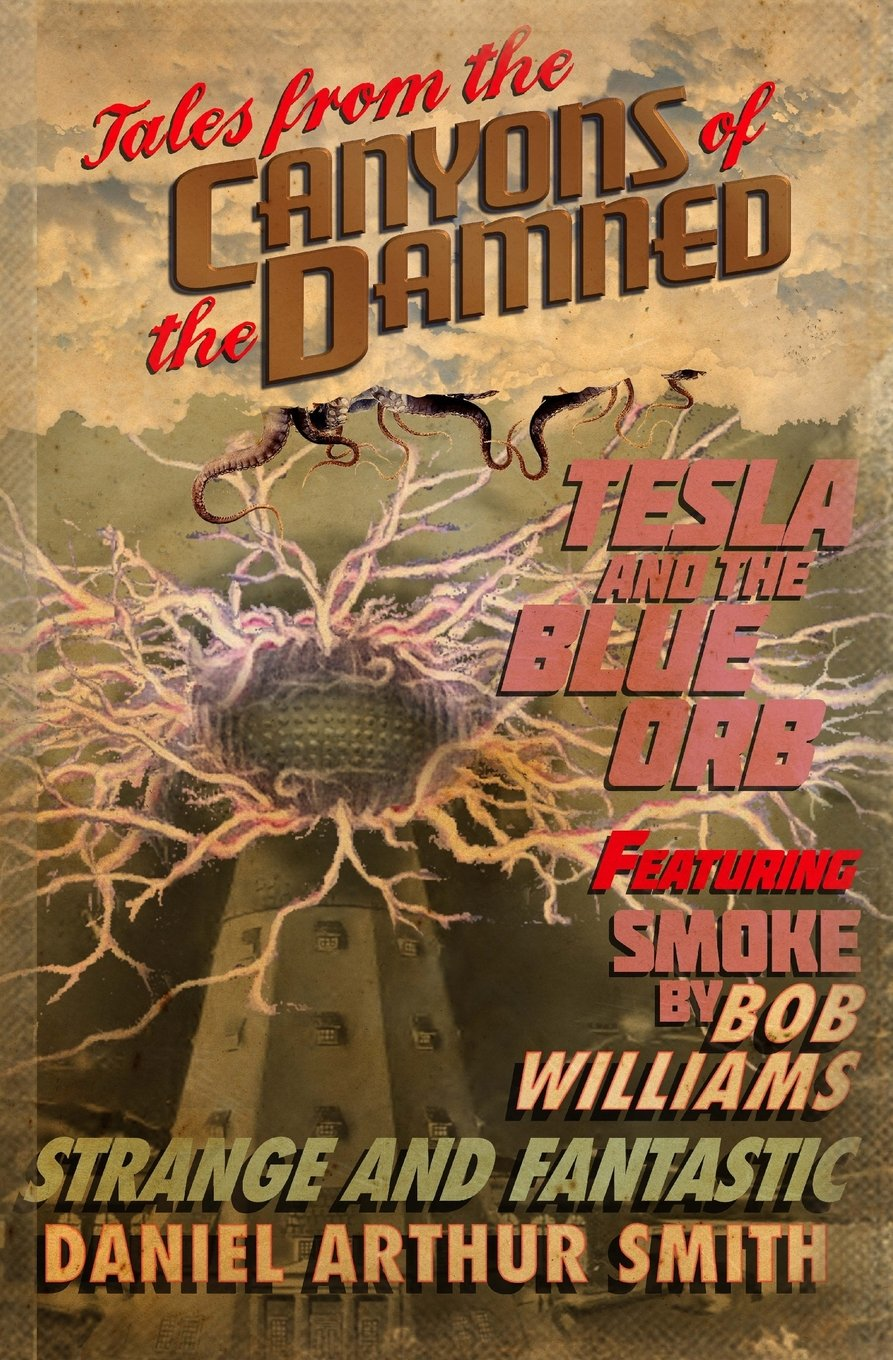 Tales From the Canyons of the Damned Vol. 2 by Daniel Arthur Smith