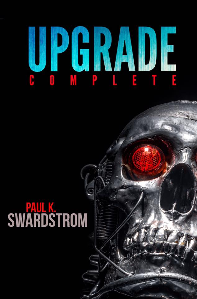 Upgrade Complete by Paul K. Swardstrom
