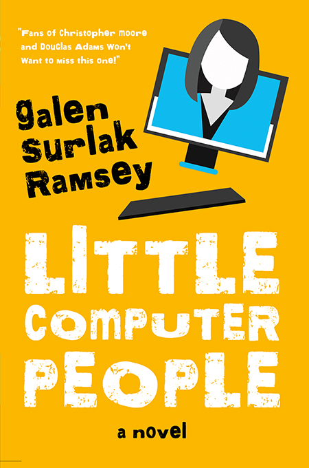 Little Computer People by Galen Surlak-Ramsey