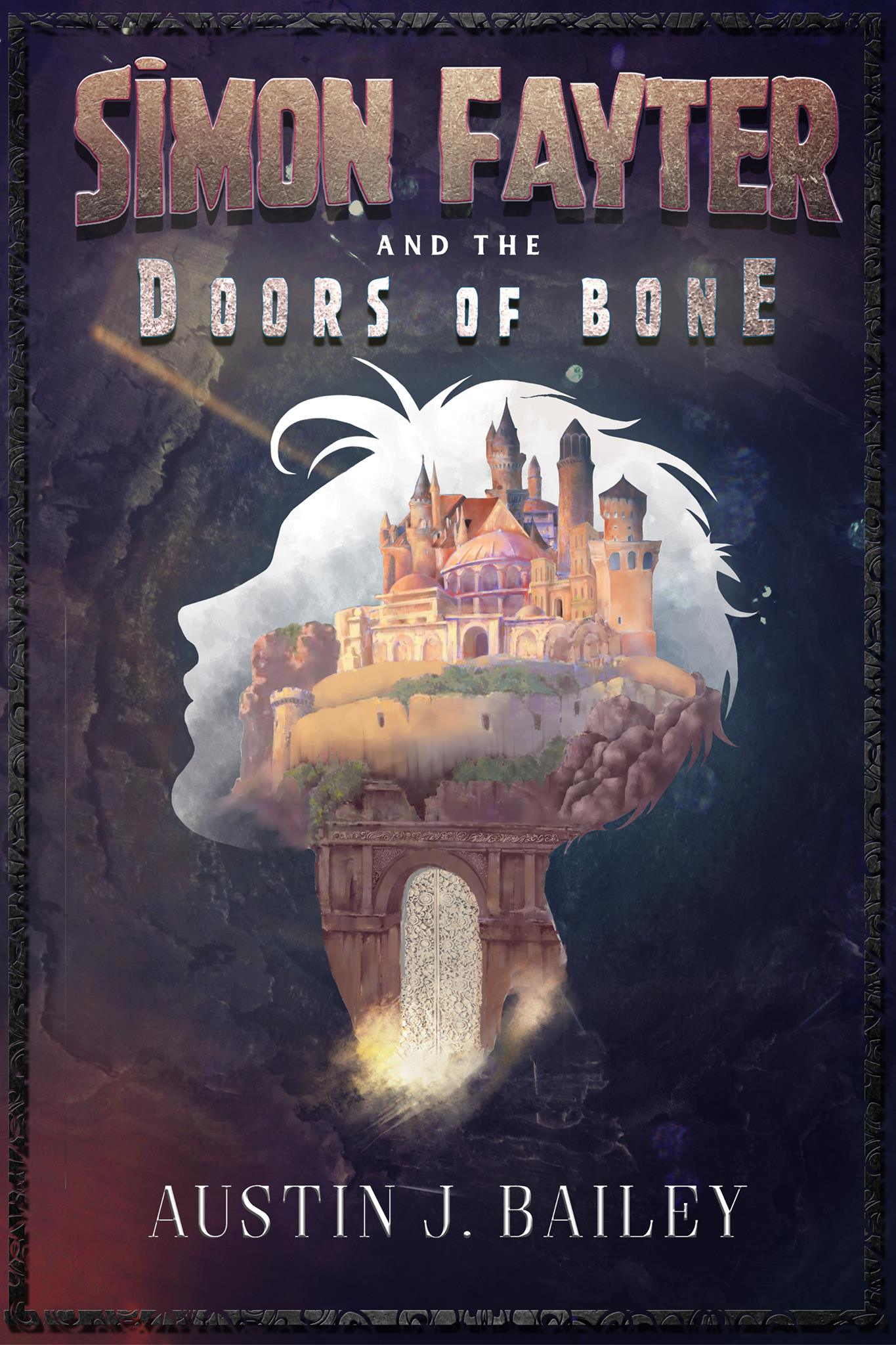Simon Fayter and the Doors of Bone by Austin J. Bailey