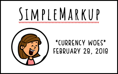 SimpleMarkup #25 – Currency Woes