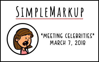 SimpleMarkup #26 – Meeting Celebrities