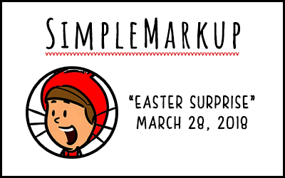 SimpleMarkup #29 – Easter Surprise