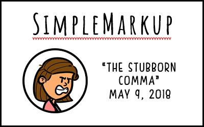 SimpleMarkup #35 – The Stubborn Comma