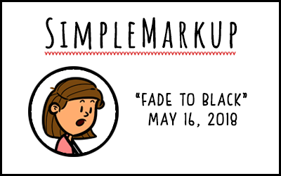 SimpleMarkup #36 – Fade to Black