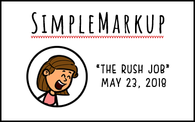 SimpleMarkup #37 – The Rush Job