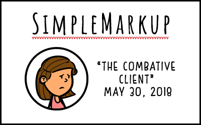 SimpleMarkup #38 – The Combative Client
