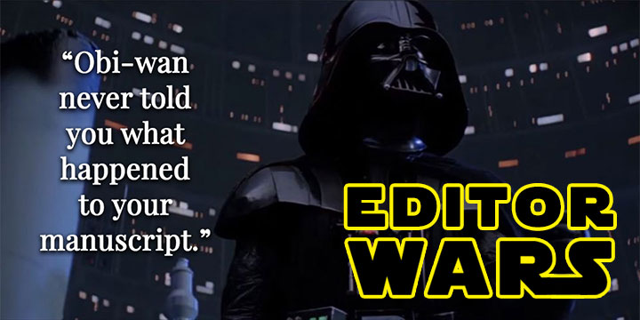 Editor Wars: May the 4th Be With You
