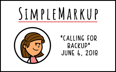 SimpleMarkup #39 – Calling for Backup