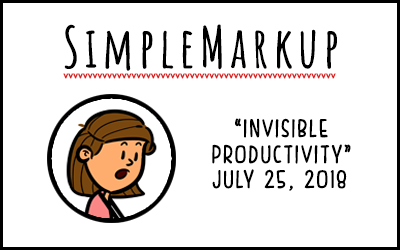 SimpleMarkup #46 – Invisible Productivity