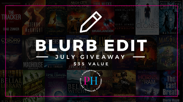 Pikko's House July 2018 Blurb Edit Giveaway