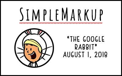 SimpleMarkup #47 – The Google Rabbit