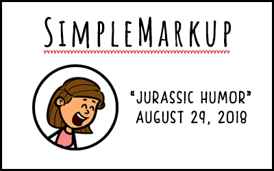 SimpleMarkup #51 – Jurassic Humor