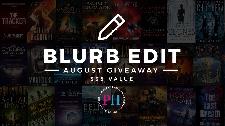 Pikko's House August 2018 Blurb Edit Giveaway