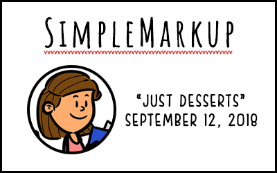 SimpleMarkup #53 – Just Desserts