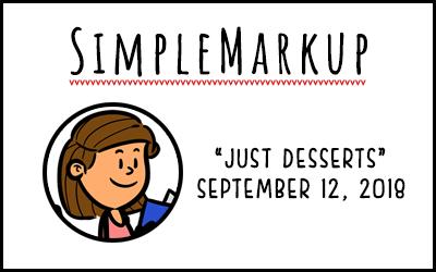 SimpleMarkup #53 – Just Desserts