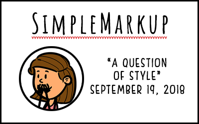 SimpleMarkup #54 – A Question of Style