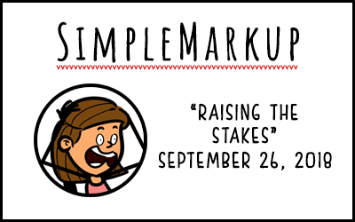 SimpleMarkup #55 – Raising the Stakes