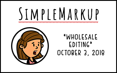 SimpleMarkup #56 – Wholesale Editing