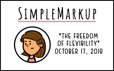 SimpleMarkup #58 – The Freedom of Flexibility