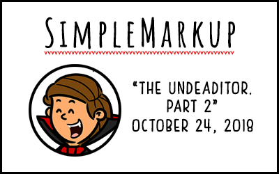 SimpleMarkup #59 – The Undeaditor, Part 2