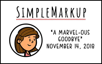 SimpleMarkup #62 – A Marvel-ous Goodbye