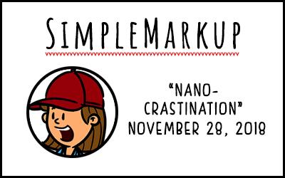 SimpleMarkup #64 – Nanocrastination