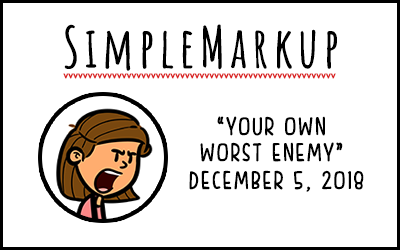 SimpleMarkup #65 – Your Own Worst Enemy